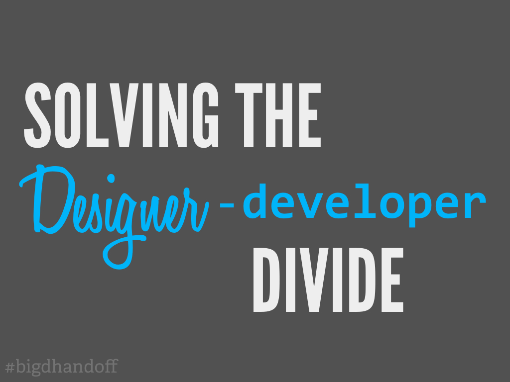 Solving the Designer-Developer Divide Slide Cover